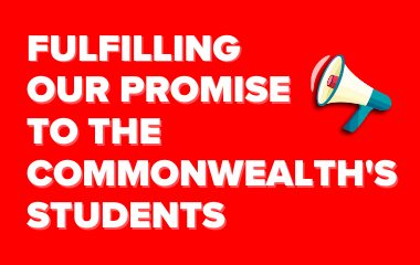 Fulfilling Our Promise to the Commonwealth's Students