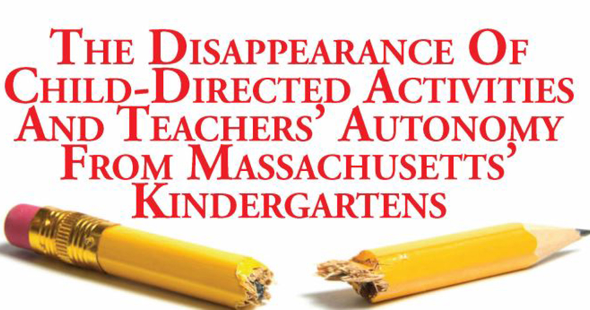 The Disappearance of Child-Directed Activities and Teachers' Autonomy From Massachusetts' Kindergartens